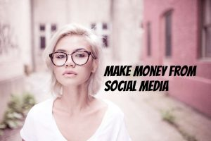 How to make money online from Social Media